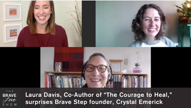 Brave Love Podcast: Laura Davis, coauthor of The Courage to Heal, Surprises Brave Step Founder Crystal Emerick